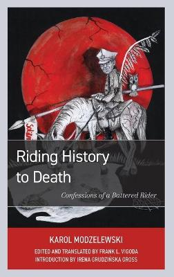 Riding History to Death: Confessions of a Battered Rider book