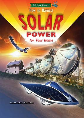 How to Harness Solar Power for Your Home by Stephanie Bearce