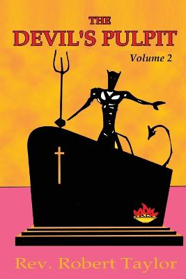 The Devil's Pulpit Volume Two by Robert Taylor