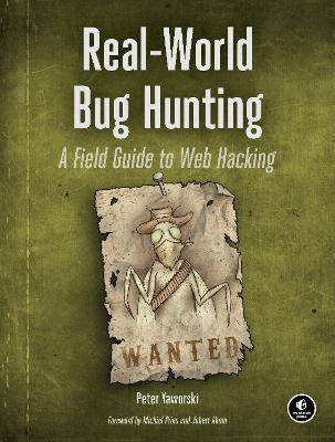 Real-world Bug Hunting by Peter Yaworski