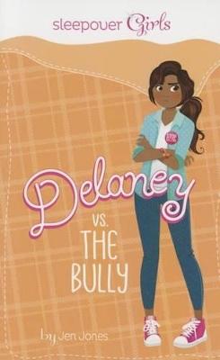 Sleepover Girls: Delaney vs. the Bully book