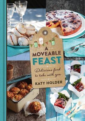 Moveable Feast by Katy Holder
