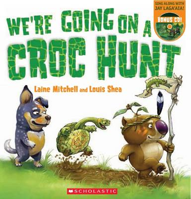 We'Re Going on a Croc Hunt PB +CD by Laine Mitchell