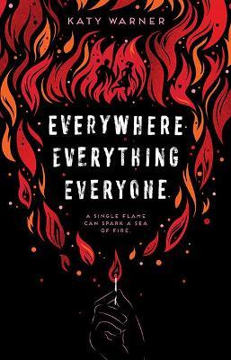 Everywhere Everything Everyone by Katy Warner