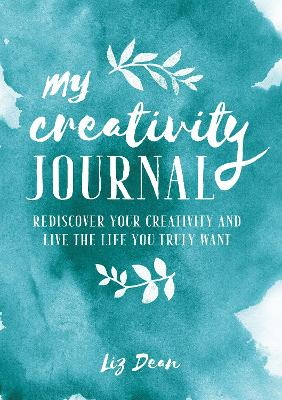 A Creativity Journal by Liz Dean