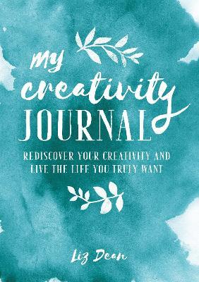 A Creativity Journal by Liz Dean