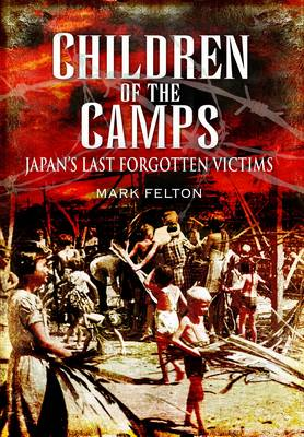 Children of the Camps by Mark Felton