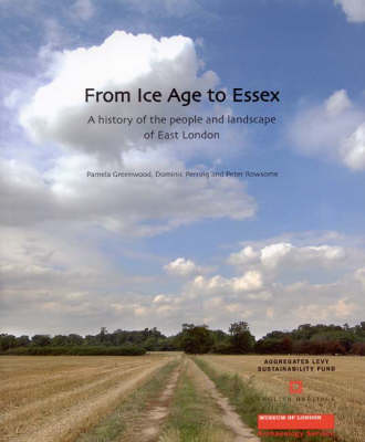 From Ice Age to Essex by Dominic Perring
