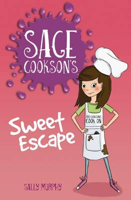 Sage Cookson's Sweet Escape by Sally Murphy