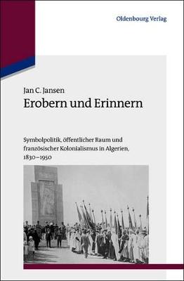 Erobern Und Erinnern by Jan C Jansen