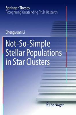 Not-So-Simple Stellar Populations in Star Clusters by Chengyuan Li