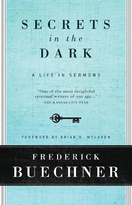 Secrets In The Dark by Frederick Buechner