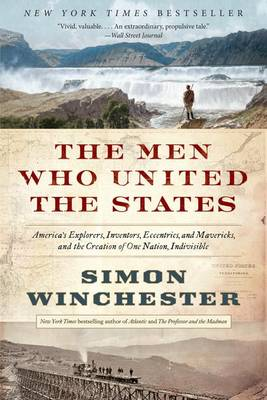 The Men Who United the States by Author and Historian Simon Winchester