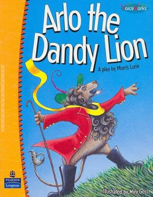 Arlo the Dandy Lion: A Play by Morris Lurie