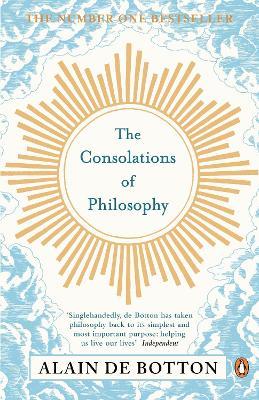 Consolations of Philosophy by Alain de Botton
