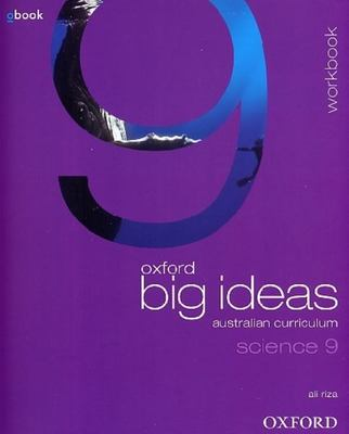 Oxford Big Ideas Science 9 Australian Curriculum Workbook by Ali Riza