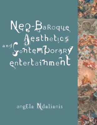 Neo-Baroque Aesthetics and Contemporary Entertainment book