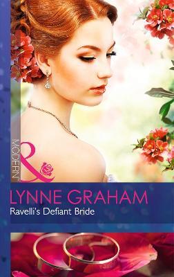 Ravelli's Defiant Bride by Lynne Graham