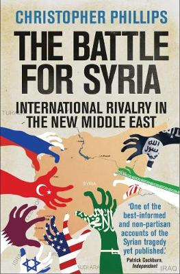 Battle for Syria by Christopher Phillips