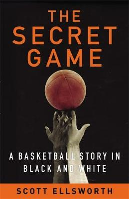 The Secret Game by Scott Ellsworth