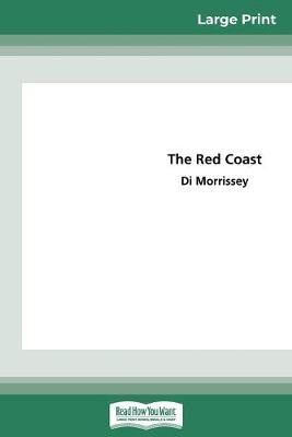 The The Red Coast (16pt Large Print Edition) by Di Morrissey