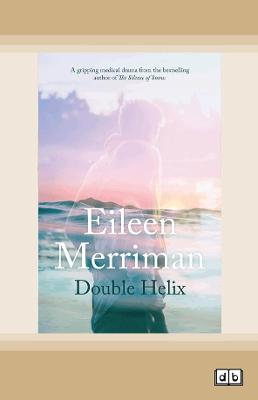 Double Helix by Eileen Merriman