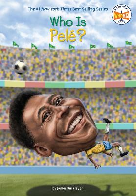 Who Is Pele? by James Buckley, Jr.