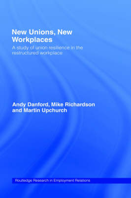 New Unions, New Workplaces by Andy Danford