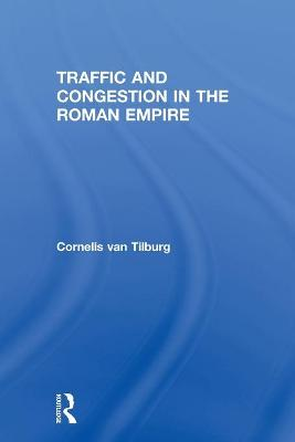 Traffic and Congestion in the Roman Empire book