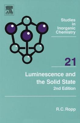 Luminescence and the Solid State by Richard C. Ropp