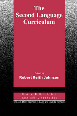 The Second Language Curriculum by Robert Keith Johnson