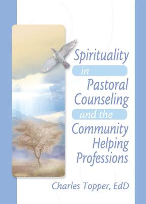 Spirituality in Pastoral Counseling and the Community Helping Professions by Harold G. Koenig