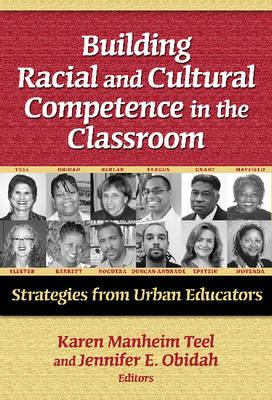 Building Racial and Cultural Competence in the Classroom by Karen Manheim Teel