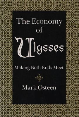 Economy of Ulysses by Mark Osteen