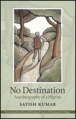 No Destination by Satish Kumar