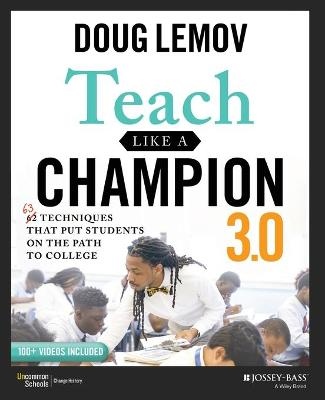 Teach Like a Champion 3.0: 63 Techniques that Put Students on the Path to College book