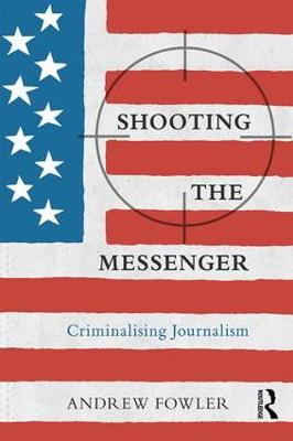 Shooting the Messenger by Andrew Fowler
