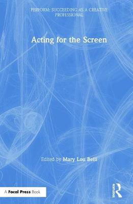 Acting for the Screen by Mary Lou Belli