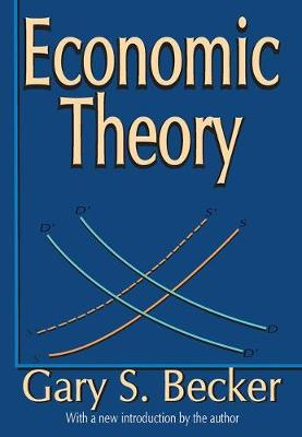 Economic Theory by Gary S. Becker
