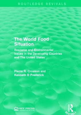 The World Food Situation by Pierre R. Crosson