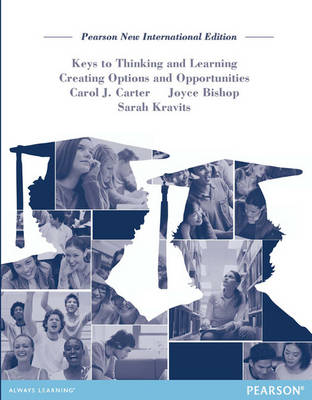 Keys to Thinking and Learning: Pearson New International Edition by Carol J. Carter
