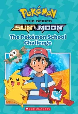 Pokemon: Sun & Moon: The Pokemon School Challenge by Jeanette Lane