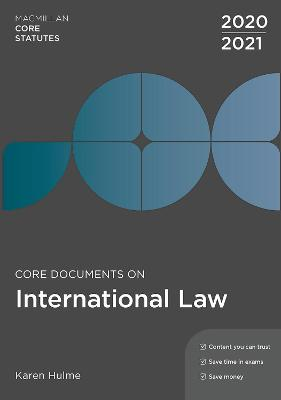 Core Documents on International Law 2020-21 by Karen Hulme