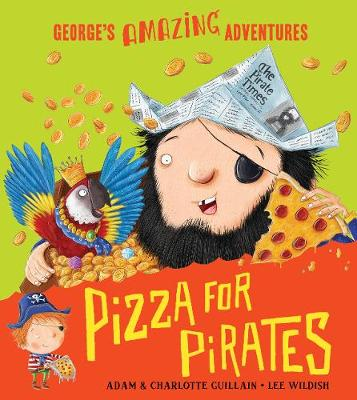 Pizza for Pirates by Adam Guillain
