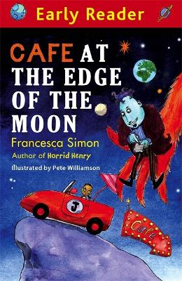 Early Reader: Cafe At The Edge Of The Moon by Francesca Simon