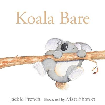Koala Bare by Jackie French