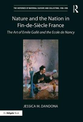 Nature and the Nation in Fin-de-Siecle France by Jessica M. Dandona