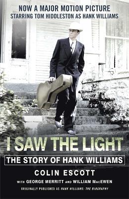I Saw The Light by Colin Escott
