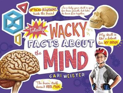 Totally Wacky Facts about the Mind book