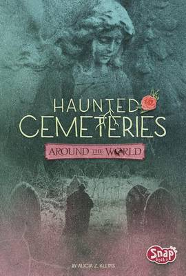Haunted Cemeteries Around the World by Alicia Z Klepeis